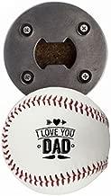 Baseball Dad Gift, Bottle Opener made from a real Baseball, I Love You Dad, Cap Catcher, Fridge Magnet