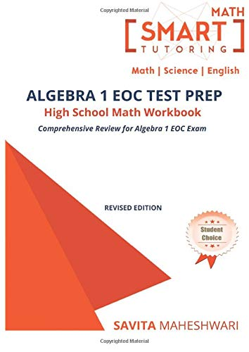 Algebra 1 EOC Test Prep High School Math Workbook: More than 500 high quality practice problems aligned with STAAR, Common Core, Florida, Texas, Ohio and other state EOC exams