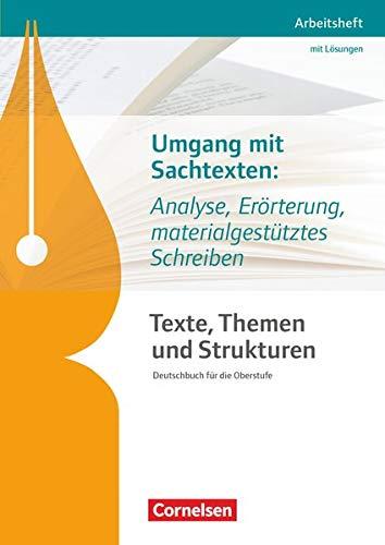 Texte, Themen und Strukturen - Arbeitshefte - Abiturvorbereitung-Themenhefte (Neubearbeitung): Umgang mit Sachtexten: Analyse, Erörterung, ... - Arbeitsheft mit eingelegtem Lösungsheft