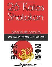 26 Katas Shotokan: Manual de consulta