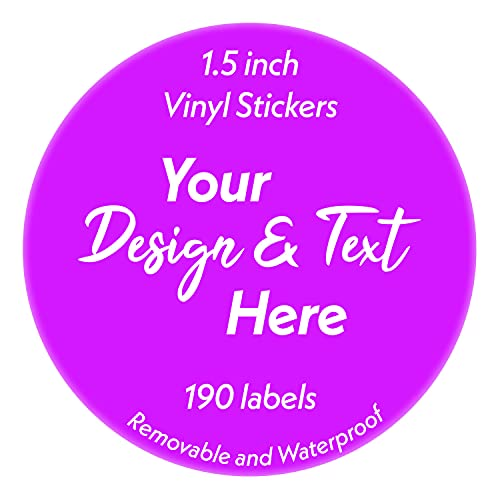 190 labels Premium Custom Stickers 1.5 inch Round Removable Waterproof Vinyl - Personalized Labels for Businesses with your Logo and Text.