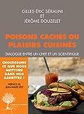 Plaisirs cuisinés ou poisons cachés - Dialogue entre un chef et un scientifique