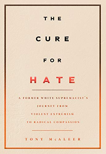 Image of The Cure for Hate: A Former White Supremacist's Journey from Violent Extremism to Radical Compassion