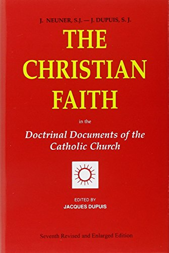The Christian Faith: In the Doctrinal Documents of the...