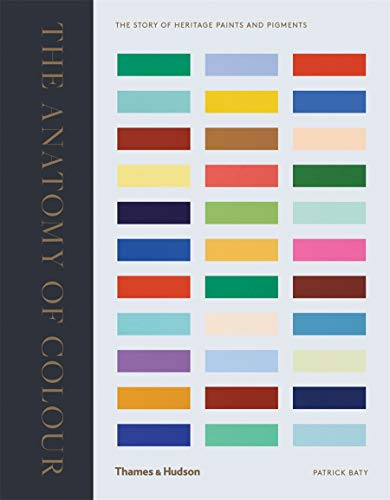 The Anatomy of Color: The Story of Heritage Paints & Pigments