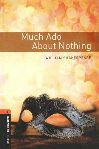 Oxford Bookworms Library: Much Ado About Nothing - Level 2 - 03Edition: Level 2: Much ADO about Nothing Playscript