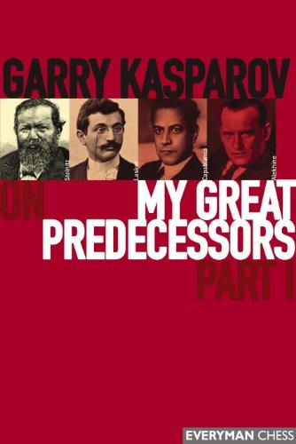 Garry Kasparov on My Great Predecessors, Part 1 (English Edition)