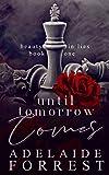 Until Tomorrow Comes: A Dark Mafia Romance (Beauty in Lies Book 1)