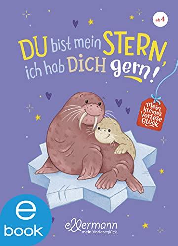 Mein kleines Vorleseglück. Du bist mein Stern, ich hab dich gern! (German Edition)