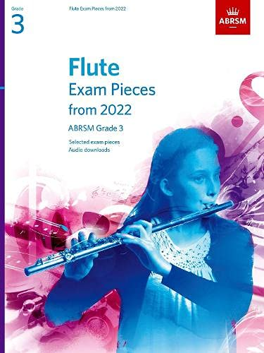 Flute Exam Pieces from 2022, ABRSM Grade 3: Selected from the syllabus from 2022. Score & Part, Audio Downloads (ABRSM Exam Pieces)