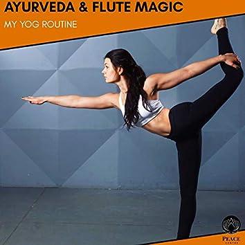 Ayurveda & Flute Magic - My Yog Routine