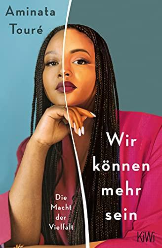 Buchseite und Rezensionen zu 'Wir können mehr sein: Die Macht der Vielfalt' von Aminata Touré