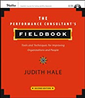 The Performance Consultant's Fieldbook: Tools and Techniques for Improving Organizations and People (Essential Knowledge Resource (Paperback))