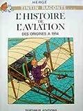 LIVRE TINTIN RACONTE L'HISTOIRE DE L'AVIATION DES ORIGINES A 1914 ED SEPTIMUS