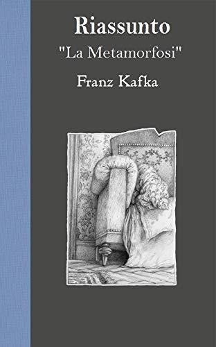 "Riassunto di ""La Metamorfosi"" di Franz Kafka (Italian Edition)"