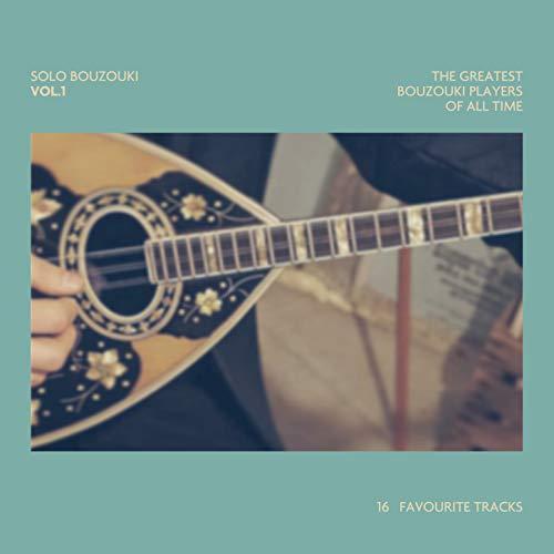 Solo Bouzouki Vol.1: The Greatest Bouzouki Players of All Time, 16 Favourite Tracks