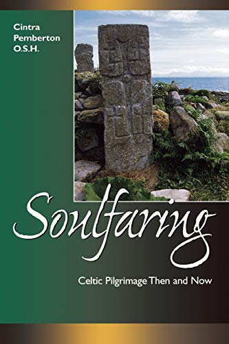 Soulfaring: Celtic Pilgrimages Then and Now