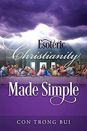 Esoteric Christianity Made Simple