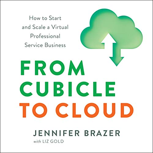 From Cubicle to Cloud Audiobook By Jennifer Brazer cover art