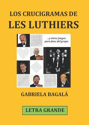 Los crucigramas de Les Luthiers (LETRA GRANDE): y otros juegos para fans del grupo