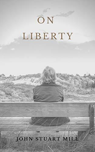 John Stuart Mill : On Liberty (illustrated) (English Edition)