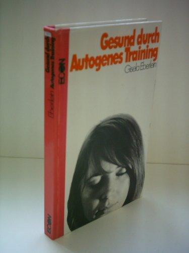 Gisela Eberlein: Gesund durch Autogenes Training