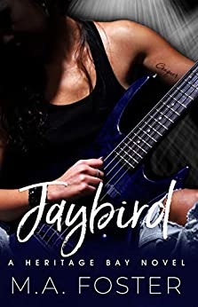 Jaybird (Heritage Bay Series Book 1) by [M.A. Foster]