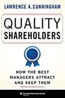 Quality Shareholders: How the Best Managers Attract and Keep Them