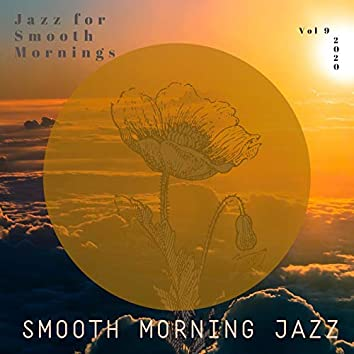 Jazz for Smooth Mornings, Vol. 9
