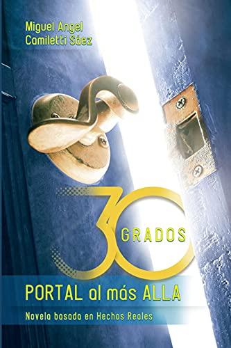 Treinta Grados: Portal al más allá