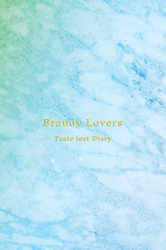 Brandy Lovers Taste Test Diary: Record keeping notebook log for Brandy lovers and collecters | Review, track and rate your brandy collection and products | Light blue aqua green marble cover