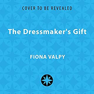 The Dressmaker's Gift                   Written by:                                                                                                                                 Fiona Valpy                           Length: 10 hrs     Not rated yet     Overall 0.0