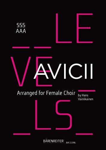Levels (Arrangiert für Frauenchor SSSAAA). Chorpartitur