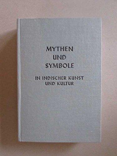 Gesammelte Werke. Band 1. Mythen und Symbole in indischer Kunst und Kultur