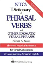 NTC's Dictionary of Phrasal Verbs : and Other Idiomatic Verbal Phrases