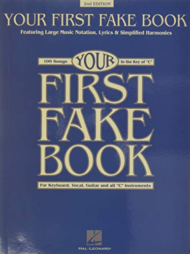 Your First Fake Book: Featuring Large Music Notation, Lyrics, & Simplified Harmonies C Edition