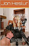 Femdom: The 24 Hours and Beyond: Hellish punishment then heavenly enslavement. (English Edition)