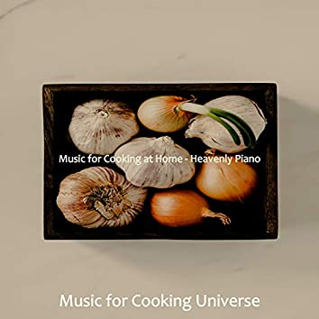 Music for Cooking at Home - Heavenly Piano