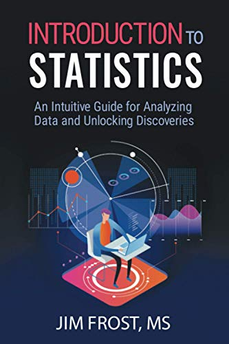 Compare Textbook Prices for Introduction to Statistics: An Intuitive Guide for Analyzing Data and Unlocking Discoveries  ISBN 9781735431109 by Frost, Jim