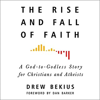 The Rise and Fall of Faith     A God-to-Godless Story for Christians and Atheists              By:                                                                                                                                 Drew Bekius                               Narrated by:                                                                                                                                 Drew Bekius,                                                                                        Dan Barker                      Length: 7 hrs and 34 mins     3 ratings     Overall 5.0