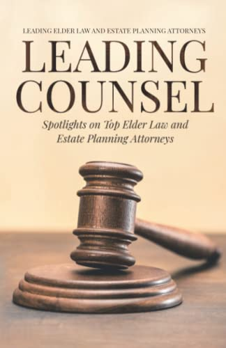 Compare Textbook Prices for Leading Counsel: Spotlights on Top Elder Law and Estate Planning Attorneys  ISBN 9781954757073 by Hermansen, Nancy,Auld, Rebecca,Yao, Matthew,Victor, Melissa R.,Smith, Amanda L.,McCarthy, Samantha,Mara, Wendy,Montecalvo, Sheri L.,Rutberg, Sharon,Alatsas, Ted