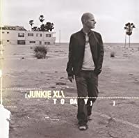 Today by Junkie Xl (2006-04-19)