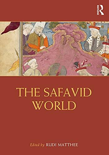 The Safavid World (Routledge Worlds) (English Edition)
