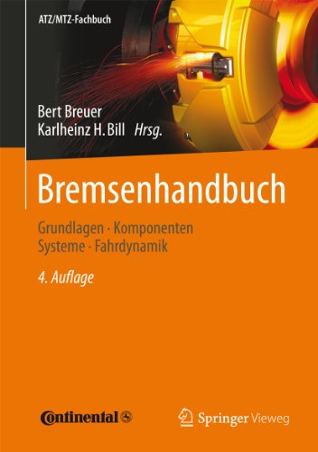 Bremsenhandbuch: Grundlagen, Komponenten, Systeme, Fahrdynamik (ATZ/MTZ-Fachbuch)