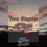 Two Glasses of Rum (feat. Mercy Clock) [Explicit]