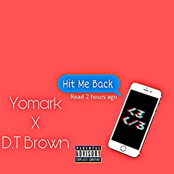 Hit Me Back (feat. D.T Brown)
