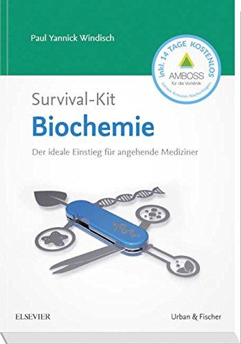 Survival-Kit Biochemie: Der ideale Einstieg für angehende Mediziner