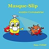 Masque-Slip contre Coronatruc