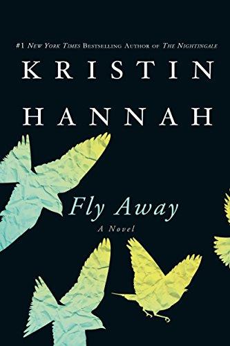 Fly Away: A Novel by [Kristin Hannah]