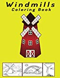 Windmills Coloring Book: windmill farm Coloring Book For Adults. windmill energy wind mill turbine BEST CHRISTMAS GIFT FOR KIDS